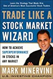 Real Estate Investing Books! -  Trade Like a Stock Market Wizard: How to Achieve Super Performance in Stocks in Any Market