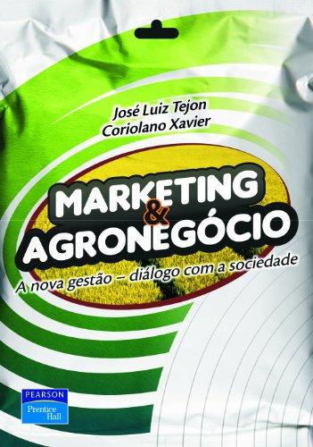 Marketing e agronegócio: a nova gestão - diálogo com a sociedade