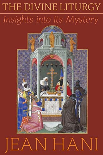 The Divine Liturgy: Insights Into Its Mystery
