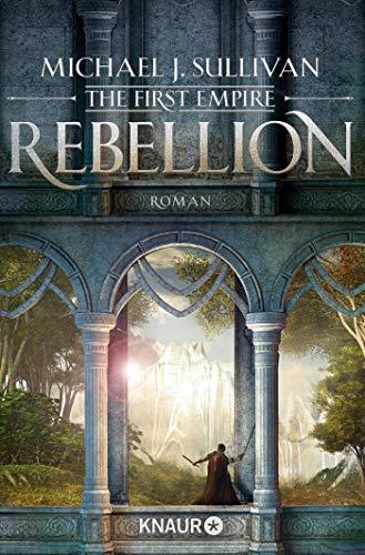 Rebellion: The First Empire (Zeit der Legenden, Band 1)