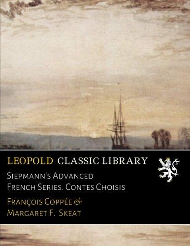 Siepmann's Advanced French Series. Contes Choisis