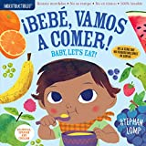 Indestructibles: Beb, vamos a comer! / Baby, Let's Eat! (English and Spanish Edition)