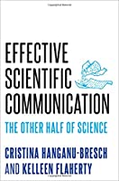 Effective Scientific Communication: The Other Half of Science