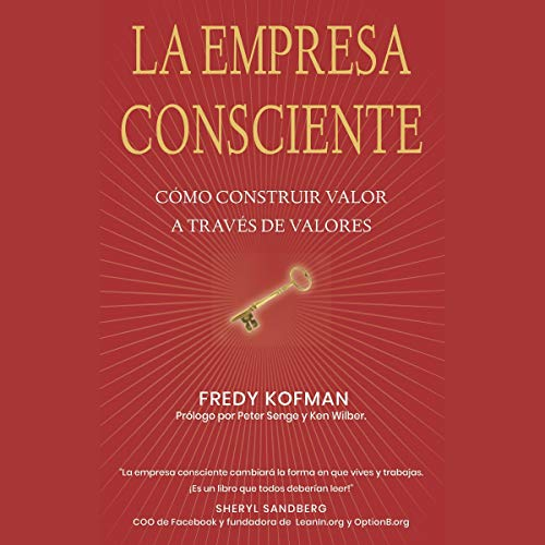 La empresa consciente [Conscious Business] Audiobook By Fred Kofman cover art