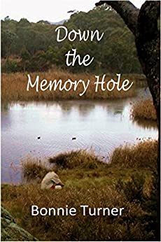 Down the Memory Hole by [Bonnie Turner]