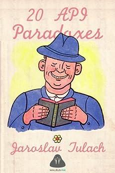 20 API Paradoxes by [Jaroslav Tulach, Jeff Sullins, Professor Walrus]