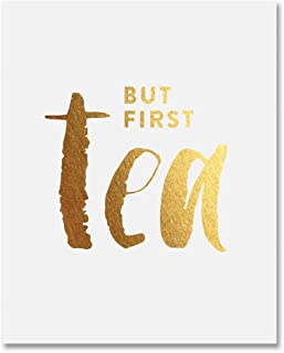 But First Tea Gold Foil Print Small Poster Kitchen Office Desk Art Modern Cafe Breakfast Gold Decor 5 inches x 7 inches C32