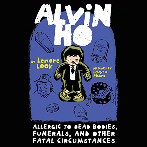 Alvin Ho: Allergic to Dead Bodies, Funerals, and Other Fatal Circumstances audiobook cover art