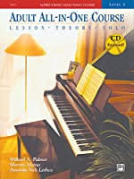 Adult All-In-One Course: Level 2: Lesson, Theory, Solo (Alfred's Basic Adult Piano Course)