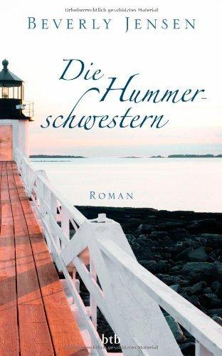 Die Hummerschwestern: Roman von Jensen. Beverly (2012) Gebundene Ausgabe