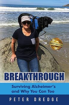 Breakthrough : Surviving Alzheimer's and Why You Can Too by [Peter  Dredge ]