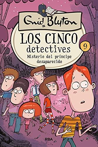 Los cinco detectives 9. Misterio del príncipe desaparecido (INOLVIDABLES)