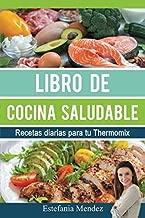 Libro de cocina saludable: Recetas diarias para tu...