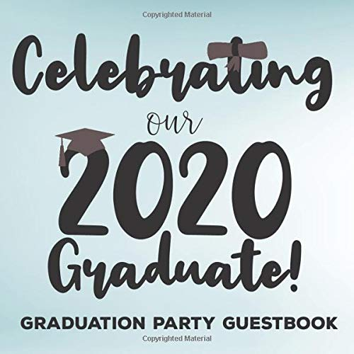 Celebrating Our 2020 Graduate!: Graduation Celebration Party Guest Book Memory Keepsake with Yearbook Spaces for Messages, Contact Info