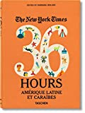 The New York Times. 36 Hours. Amérique Latine et Caraïbes