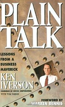 Plain Talk: Lessons from a Business Maverick by [Ken Iverson, Warren Bennis]