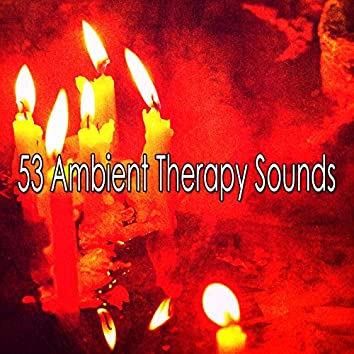 53 Ambient Therapy Sounds