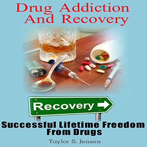 Drug Addiction and Recovery audiobook cover art