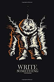 Notebook - Write something  Halloween pumpkin notebook Daily Journal Composition Book Journal College Ruled Paper 6 x 9 inches  100sheets