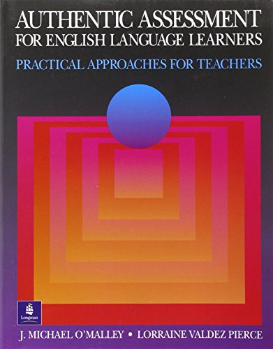 Compare Textbook Prices for Authentic Assessment for English Language Learners: Practical Approaches for Teachers 1st Edition ISBN 9780201591514 by J. Michael O'Malley,Lorraine Valdez Pierce