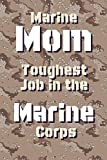 Marine Mom: Daily Diary / notebook to write in, a great journal for writing your feelings and expressing your emotions during this difficult time.