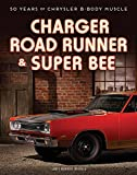 Charger, Road Runner & Super Bee: 50 Years of...