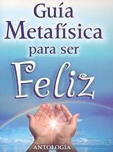 Guia Metafisica Para Ser Feliz (Coleccion Metafisica Saint Germain)