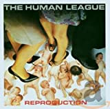 Reproduction (Remastered) - he Human League