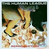 Songtexte von The Human League - Reproduction