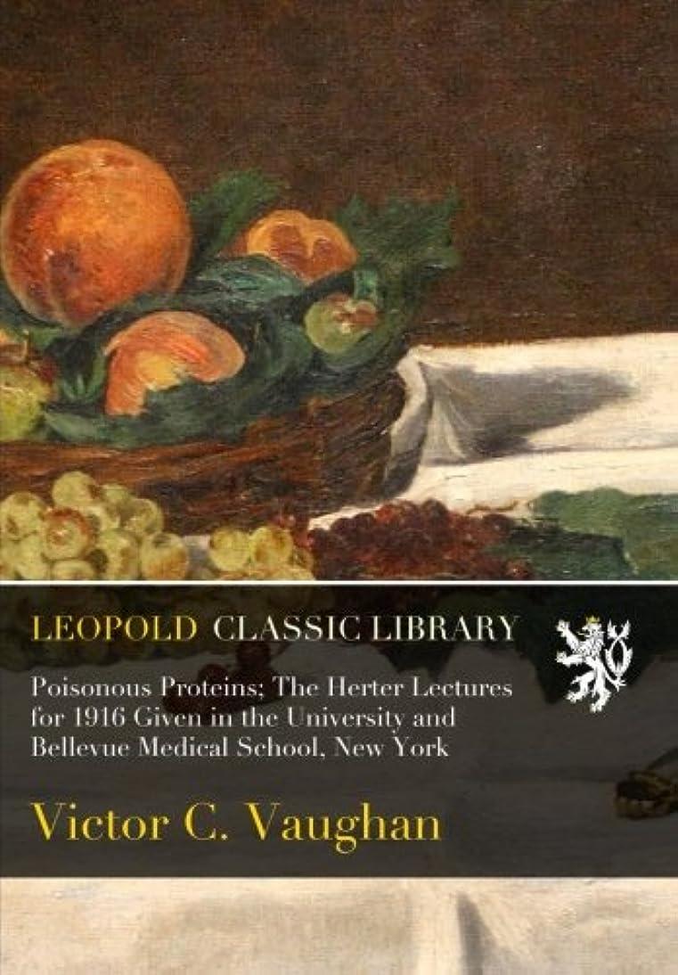 薄い祈るセンチメンタルPoisonous Proteins; The Herter Lectures for 1916 Given in the University and Bellevue Medical School, New York