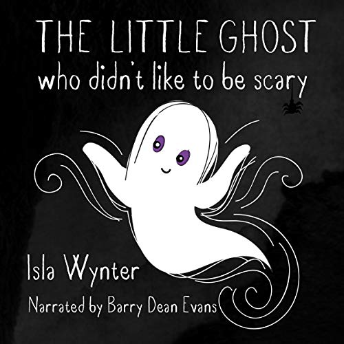 The Little Ghost Who Didn't Like to Be Scary audiobook cover art