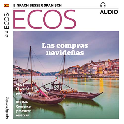 ECOS Audio - Portugal, y las compras navideñas. 13/2018     Spanisch lernen Audio - Portugal, Weihnachtseinkäufe              By:                                                                                                                                 Covadonga Jimenez                               Narrated by:                                                                                                                                 div.                      Length: 1 hr     Not rated yet     Overall 0.0