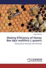 Mating Efficiency of Honey Bee Apis mellifera L.queens: Mating Queen Naturally and Artificially