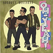 Oh Yeah! by Nobody's Business (2013-05-03)