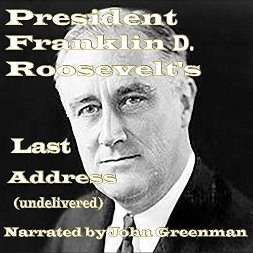 President Franklin D. Roosevelt's Last Address (Undelivered) cover art
