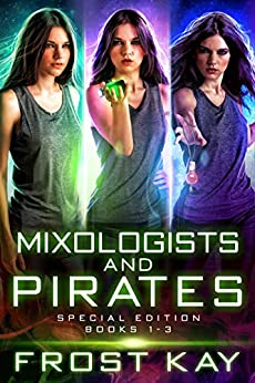 Mixologists and Pirates Box Set (Books 1 - 3) by [Frost Kay]