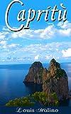 Capritù: 50 foto poetizzate dell' isola di Capri (Italian Edition)