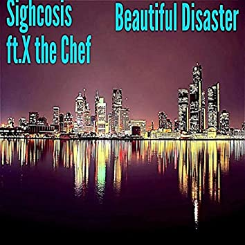 Beautiful Disaster (feat. X the Chef)