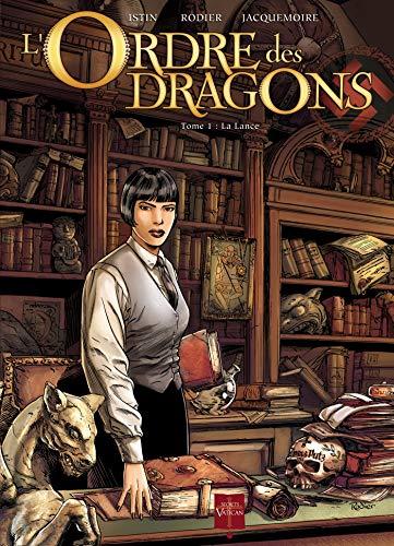 L' Ordre des dragons T01: La Lance