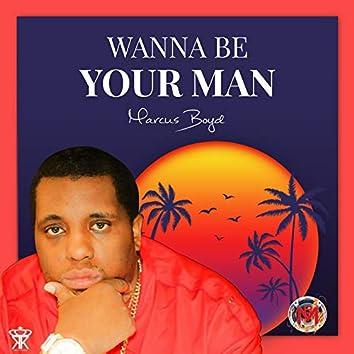 Wanna Be Ur Man