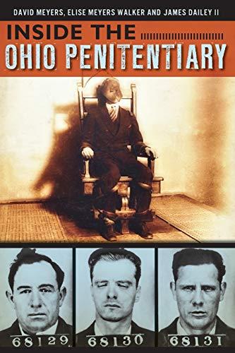 Book: Inside the Ohio Penitentiary (Landmarks) by David Meyers, Elise Meyers Walker & James Dailey II