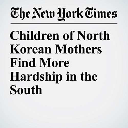 Children of North Korean Mothers Find More Hardship in the South audiobook cover art