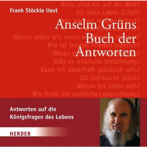 Buch der Antworten                   By:                                                                                                                                 Anselm Grün                               Narrated by:                                                                                                                                 Frank Stöckle                      Length: 2 hrs and 30 mins     Not rated yet     Overall 0.0