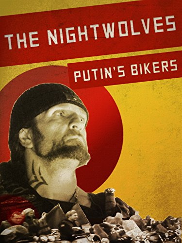 The Nightwolves: Putin's Bikers