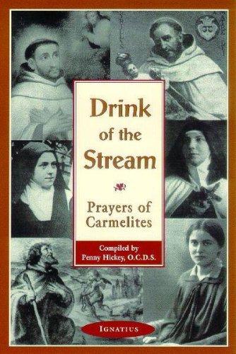 Drink Of The Stream: Prayers of Carmelites by [Penny Hickey]