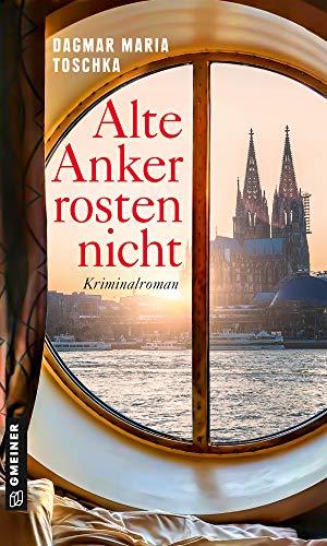 Alte Anker rosten nicht: Kriminalroman (Linda Weißenberg 1)