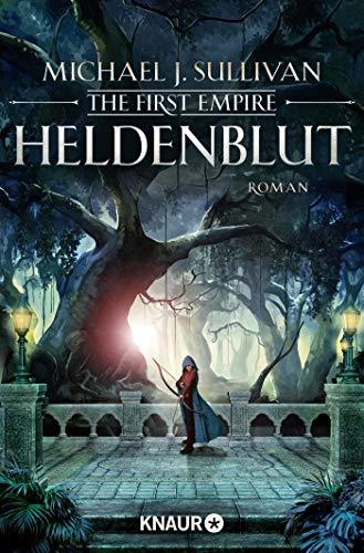 Heldenblut: The First Empire. Roman (Zeit der Legenden, Band 4)