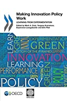 Making Innovation Policy Work: Learning from Experimentation