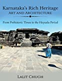 Karnataka's Rich Heritage - Art and Architecture: From Prehistoric Times to the Hoysala Period