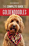 The Complete Guide to Goldendoodles: How to Find, Train, Feed, Groom,...